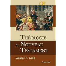 Théologie du Nouveau Testament Relié