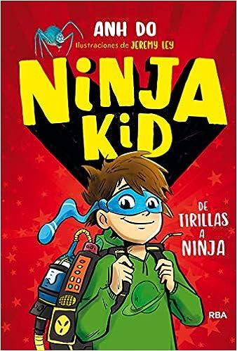 Ninja kid 1. De tirillas a Ninja (PEQUES): Amazon.es: Anh Do ...