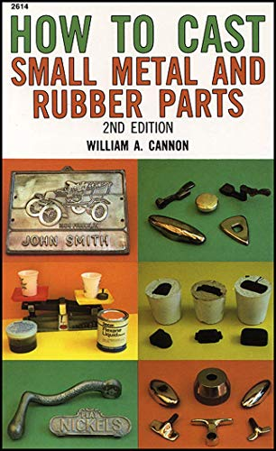 (How to Cast Small Metal and Rubber Parts (2nd Edition))