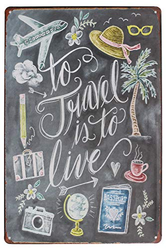 Sumik to Travel is to Live, Metal Tin Sign, Vintage Art Poster Plaque Living Room Bedroom Home Wall Decor