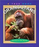Orangutans, Patricia A. Fink Martin, 0516270206