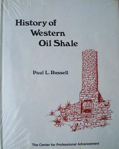 History of Western Oil Shale Paul L. Russell