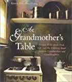At Grandmother's Table: Women Write about Food, Life and the Enduring Bond between Grandmothers and Granddaughters