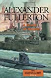 A Share of Honour: The Nicholas Everard World War II Saga Book 4 (Fullerton, Alexander, Nicholas Everard WWII Saga)