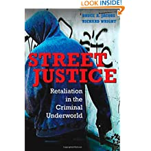 Street Justice: Retaliation in the Criminal Underworld (Cambridge Studies in Criminology)