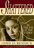 img - for Shattered: In the Eye of the Storm book / textbook / text book