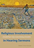 Religious Involvement in Hearing Sermons : A Grounded Theory study in empirical theology and Homiletics, Pleizier, T. T. J., 9059723759