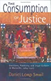 The Consumption of Justice, Daniel Lord Smail, 0801441056