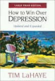 How to Win over Depression, Tim LaHaye, 0802727727