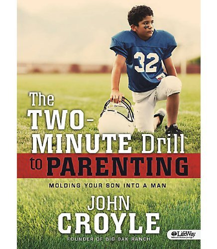 Download By John Croyle The Two-Minute Drill for Parents: Molding Your Son into a Man (Member Book) [Paperback] ebook
