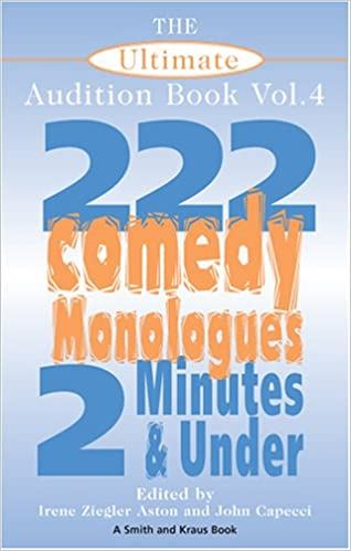The Ultimate Audition Book: 222 Comedy Monologues, 2 Minutes