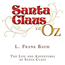 The Life and Adventures of Santa Claus Audiobook by L. Frank Baum Narrated by Johnny Heller