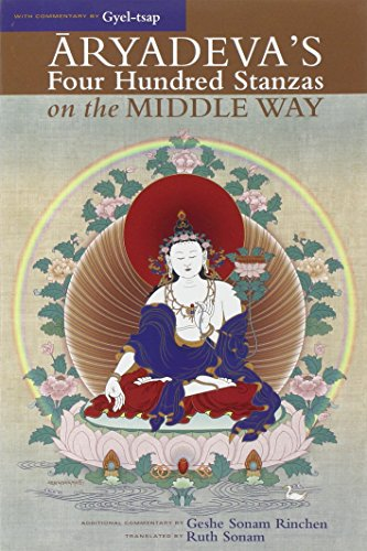 Aryadevas-Four-Hundred-Stanzas-on-the-Middle-Way-With-Commentary-by-Gyel-Tsap-Textual-Studies-and-Translations-in-Indo-Tibetan-Buddhism