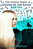 Legend of the Raven (The Union Series Book 2)