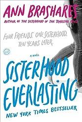 Sisterhood Everlasting (Sisterhood of the Traveling Pants): A Novel (Sisterhood Series Book 5)