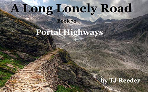 A Long Lonely Road, Portal Highways, book 70 by [Reeder, TJ ]