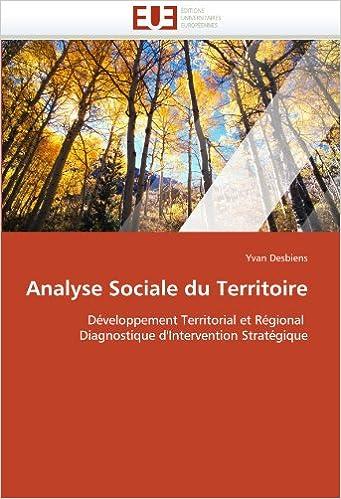 Ebook Téléchargez gratuitement Kindle Analyse Sociale Du Territoire Developpement Territorial et Regional Diagnostique d'Intervention Strategique PDF