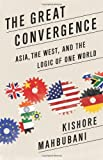 The Great Convergence, Kishore Mahbubani, 1610390334