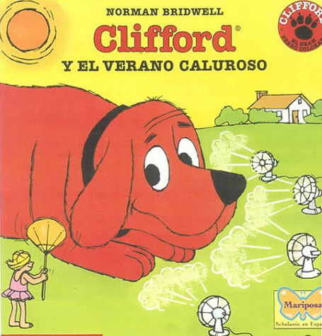 Books : Clifford y el Verano Caluroso / Clifford Keeps Cool (Clifford the Big Red Dog (Spanish Hardcover)) (Spanish Edition)