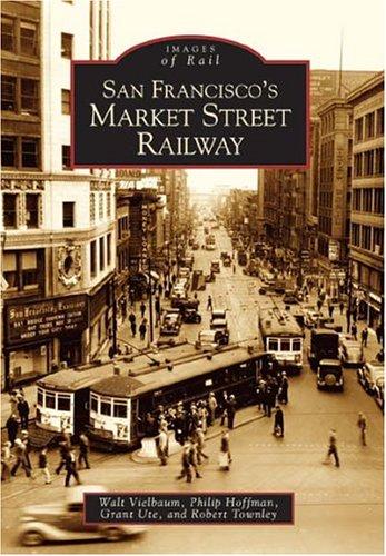 San Francisco's Market Street Railway (CA) (Images of Rail)