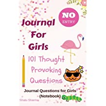 Journal for Girls: 101 Thought Provoking Question: Journal Questions for Girls: (Notebook)
