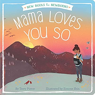 Mama Loves You So (New Books for Newborns): Terry Pierce