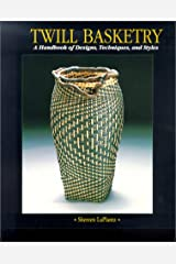 Twill Basketry: A Handbook of Designs, Techniques, and Styles Paperback