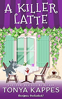 A Killer Latte: A Cozy Mystery (A Killer Coffee Mystery Series Book Six) by [Kappes, Tonya]