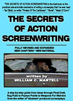 The Secrets Of Action Screenwriting (fully revised edition) by [Martell, William C.]