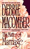This Matter of Marriage, Debbie Macomber, 1551662604