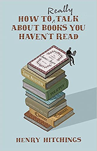 amazon how to really talk about books you haven t read henry