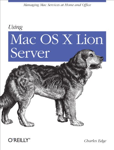 Using Mac OS X Lion Server: Managing Mac Services at Home and Office Epub