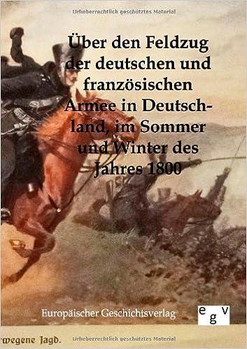 Über den Feldzug der deutschen und französischen Armee in Deutschland im Sommer und Winter des Jahres 1800