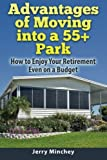 Advantages of Moving into a 55+ Park: How to Enjoy Your Retirement Even on a Budget
