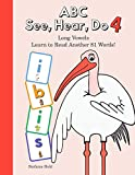 ABC See, Hear, Do 4: Long Vowels: Learn to Read