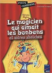 Le magicien qui aimait les bonbons et autres sketches