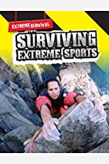 Surviving Extreme Sports (Extreme Survival) by Lori Hile (2012-03-12) Paperback