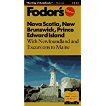 Nova Scotia, New Brunswick, Prince Edward Island: With Newfoundland and Excursions to Maine