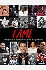 Fame - How to Build an Iconic Personal Brand in Any Industry Paperback