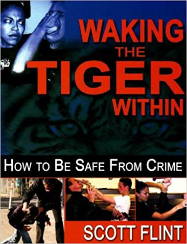 Waking the Tiger Within: How to Be Safe from Crime