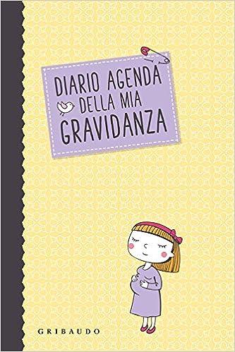 Diario agenda della mia gravidanza: Serena Dei ...