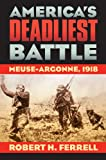America's Deadliest Battle, Robert H. Ferrell, 0700618570