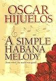 "A Simple Habana Melody, Ã""scar Hijuelos, 1585472980"