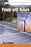 Power with Nature: Alternative Energy Solutions for Homeowners