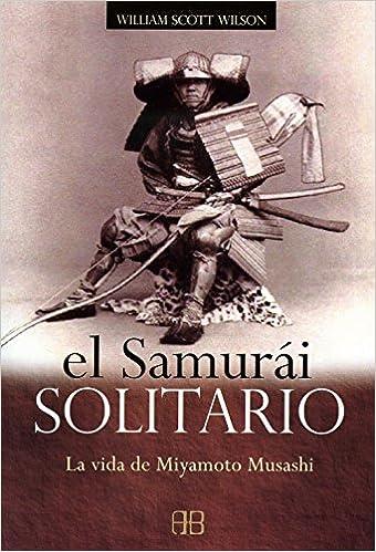 Descargas de libros en línea El samurái solitario: La vida de Miyamoto Musashi PDF