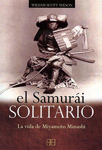 Descargar Libro El Samurái Solitario: La Vida De Miyamoto Musashi William Scott Wilson