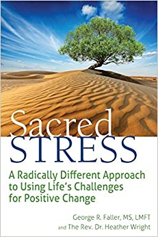 Book Sacred Stress: A Radically Different Approach to Using Life's Challenges for Positive Change