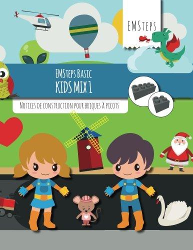 EMSteps Basic Kids Mix 1: Notices de construction pour briques à picots (Volume 1) (French Edition)