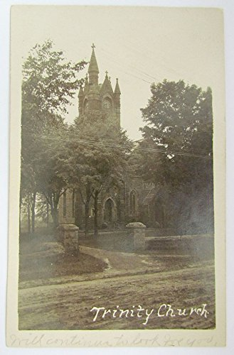 RPPC ANTIQUE 1908 REAL PHOTO POSTCARD TRINITY EPISCOPAL CHURCH POTSDAM N.Y.