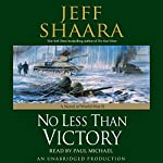 No Less Than Victory: A Novel of World War II | Jeff Shaara